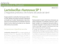 A recent study shows that the somministration of Lactobacillus rhamnosus SP1  1